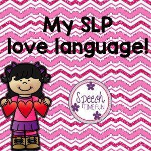 My SLP Love Language!