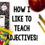 Just Some Ways I work On Adjectives!