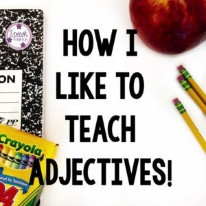 Working on adjectives can feel really tricky to some kids. That's why I've come up with this list of suggestions for teaching adjectives! Click through to learn my tips for working on adjectives in speech therapy!