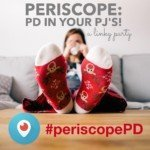 Periscope is PD in your PJs!  (Why I am LOVING Periscope!)