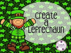 Speech Time Fun - Create a Leprechaun FREEBIE