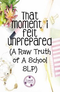 How often have you felt unprepared as an SLP? Too often, if I had to guess! But that's okay; it happens to all of us! In this blog post, I share four ways that I personally overcome feeling unprepared when it sneaks up on me so that you have inspiration to overcome it the next time it happens to you. Also, I'd love for you to share in the comments a time when you felt unprepared and how you handled it!