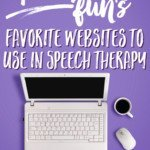 Speech Time Fun's Favorite Websites To Use In Speech