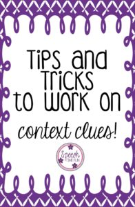 Tips and Tricks for Working on Context Clues in Speech!