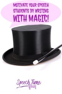 Motivate Your Speech Students By Writing With Magic