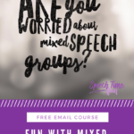 Fun With Mixed Speech Groups: Free Email Course