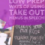 Using Take Out Menus In Speech: Keep Students Engaged and Working on A Variety of Goals
