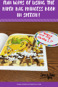 Fun Ways Of Using The Paper Bag Princess Book In Speech Therapy
