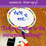 Fun Ways To Use The Melting Snowman In Speech