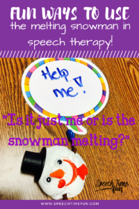 Fun Ways To Use The Melting Snowman In Speech Therapy