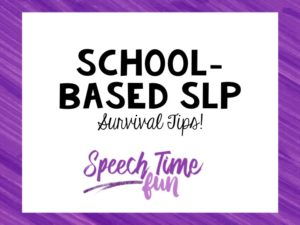 School-Based SLP Survival Tips