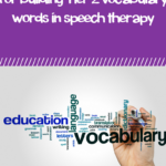 Tips and Tricks for Building Tier 2 Vocabulary Words In Speech Therapy
