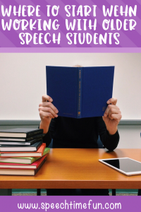 Where To Start When Working With Older Speech Students