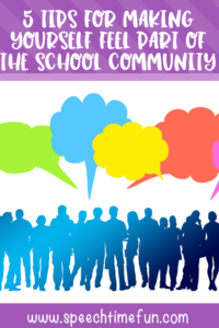 5 Tips for Making Yourself Feel A Part of the School Community
