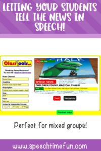 letting your students tell the news in speech to work on a variety of speech and language goals - perfect for mixed groups