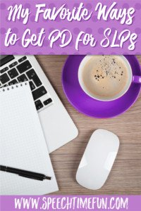 My Favorite Ways to Get Professional Development for SLPs