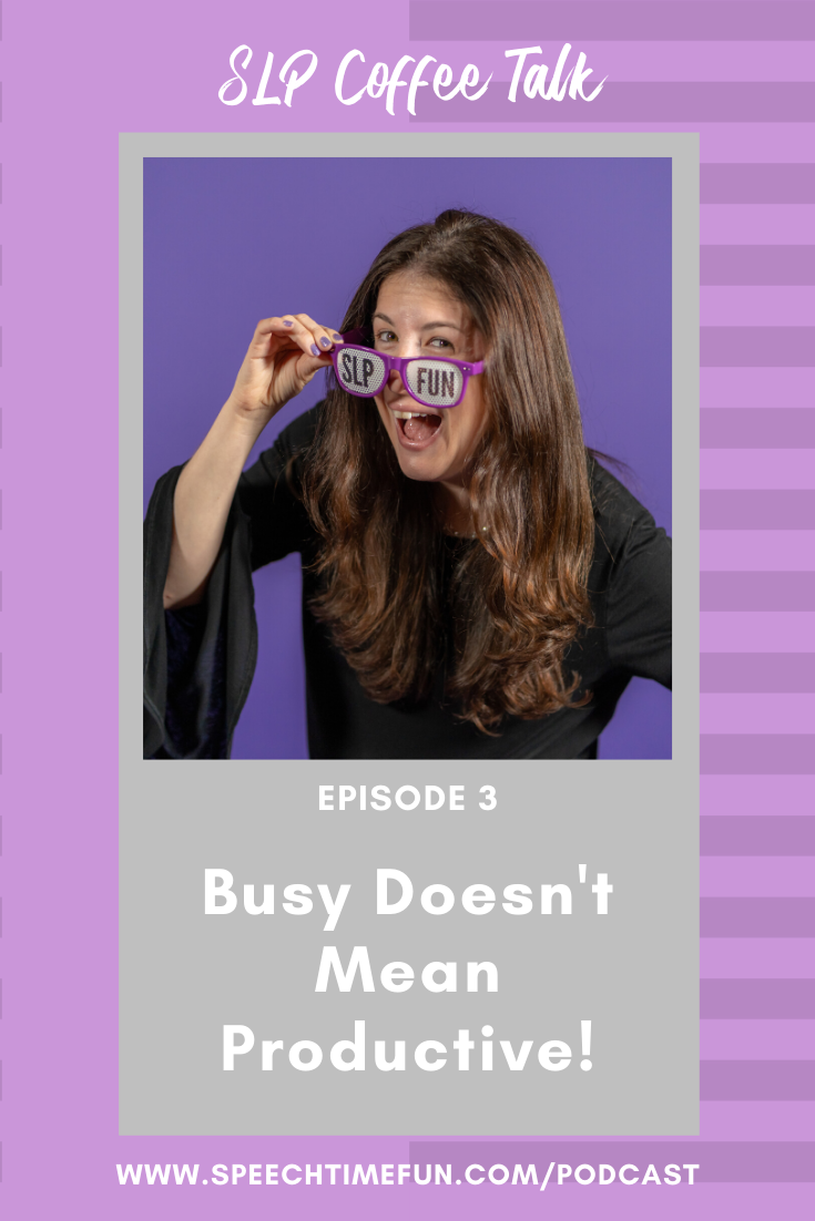 3: Busy Doesn't Mean Productive!
