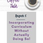 5: Incorporating Curriculum Without Actually Doing So!