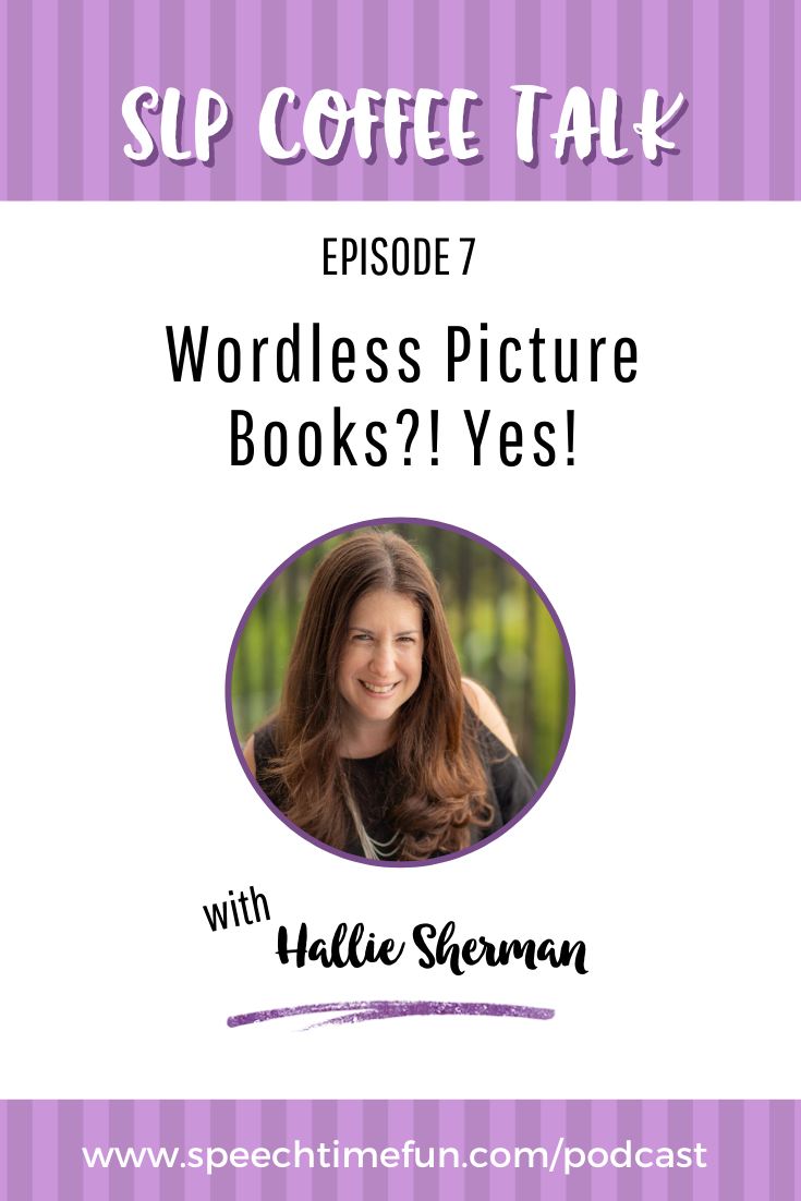 7: Wordless Picture Books?! Yes!