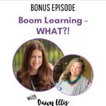 Bonus Episode: Boom Learning – WHAT?!