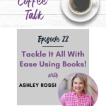 22: Tackle It All With Ease Using Books!