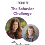 20: The Behavior Challenge