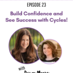 23: Build Confidence and See Success with Cycles! With Dawn Moore