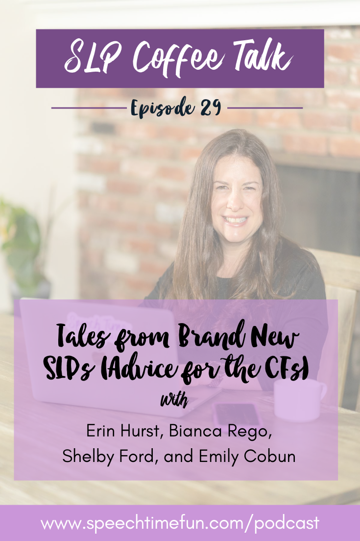 29: Tales from Brand New SLPs (Advice for the CFs)