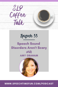 speech sound disorders aren't scary with amy graham
