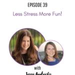 39: Less Stress More Fun with Jessi Andricks