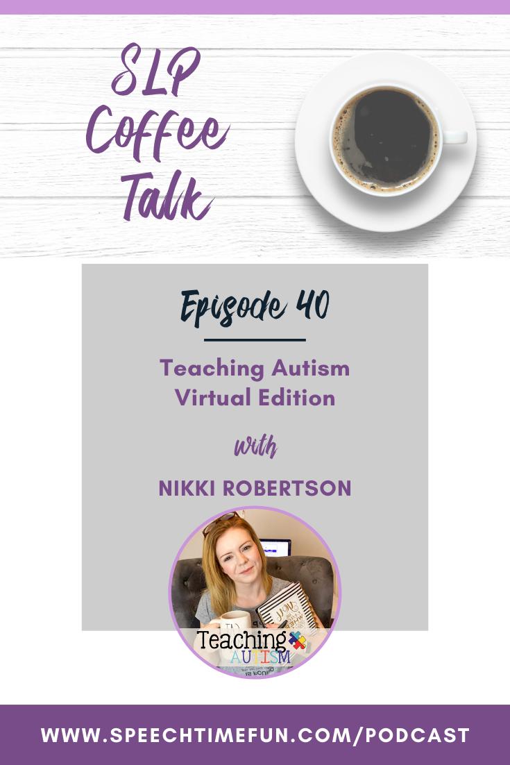 40: Teaching Autism Virtual Edition with Nikki Robertson
