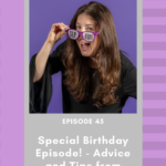 45: Special Birthday Episode! – Advice and Tips from Fellow SLPs