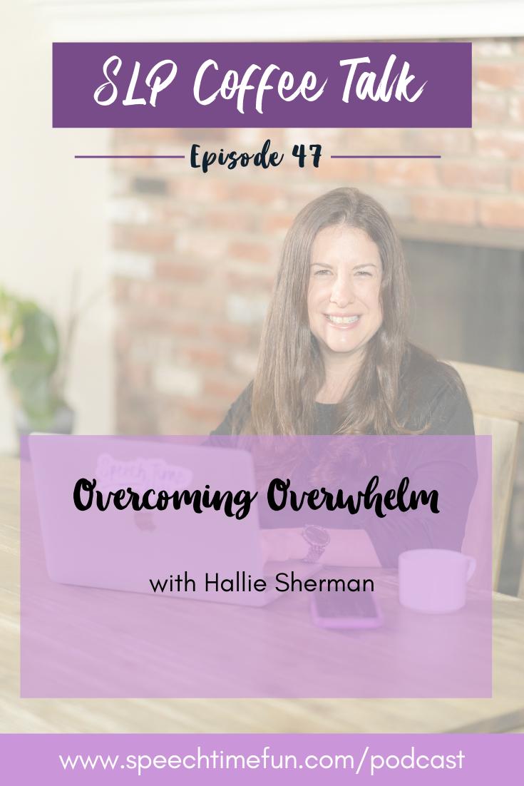 47: Overcoming Overwhelm