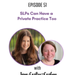 51: SLPs Can Have a Private Practice Too with Jena From The Independent Clinician