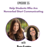 55: Help Students Who Are Nonverbal Start Communicating with Rose Griffin