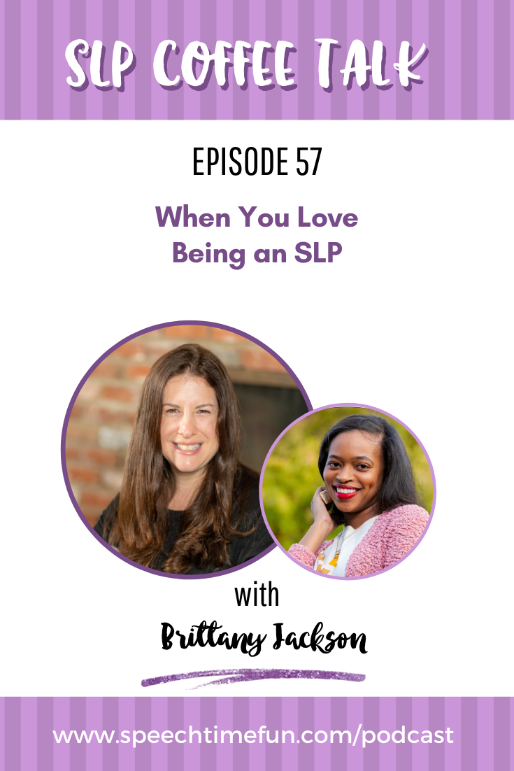 57: When You Love Being an SLP with Brittany Jackson