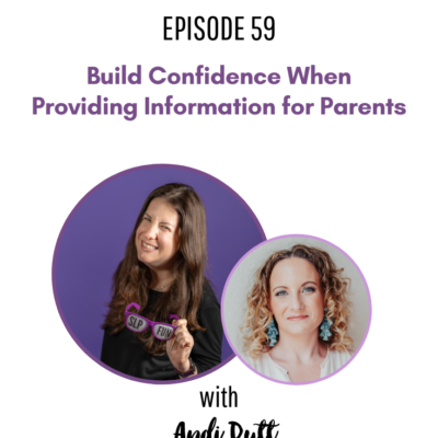 59: Build Confidence When Providing Information for Parents with Andi Putt