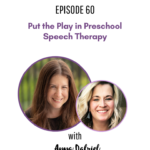 60: Put the Play in Preschool Speech Therapy with Anna Dalziel