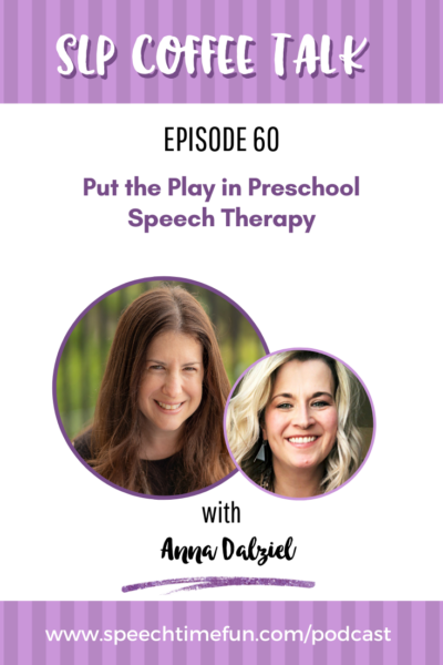 Put the Play in Preschool Speech Therapy with Anna Dalziel