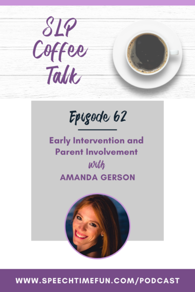 Early Intervention and Parent Involvement with Amanda Gerson