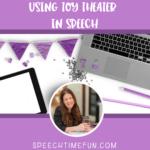 Using Toy Theater in Speech