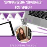 Summarizing Strategies for Speech