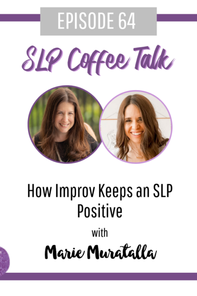 How Improv Keeps an SLP Positive
