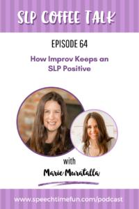How Improv Keeps an SLP Positive with Marie Muratalla