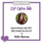 Bonus Episode: Speech Retreat July 2021 – Why Should You Join Us?