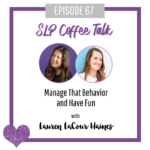 67: Manage That Behavior and Have Fun with Lauren LaCour Haines