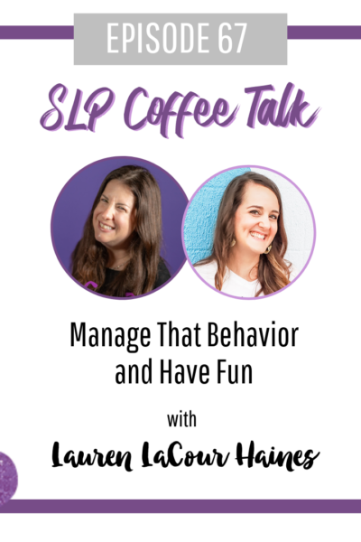 Manage That Behavior and Have Fun with Lauren LaCour Haines