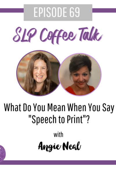 """What Do You Mean When You Say """"Speech to Print""""? with Angie Neal"""