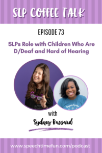 SLPs Role with Children Who Are D/Deaf and Hard of Hearing