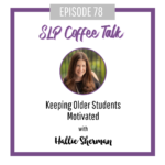 78: Keeping Older Students Motivated